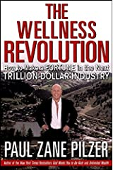 The Wellness Revolution: How to Make a Fortune in the Next Trillion Dollar Industry Hardcover