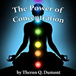 The Power of Concentration | Theron Q. Dumont