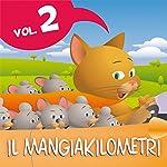 Le fiabe del Mangiakilometri Vol.2 | Fratelli Grimm,Paola Ergi,Giacomo Brunoro