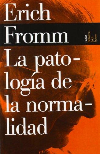 Patologia de la normalidad, la (Biblioteca Erich Fromm)