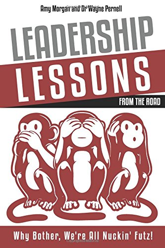 Leadership Lessons From The Road: Why Bother, We're All Nuckin' Futz!
