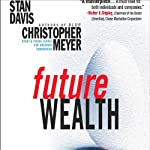 Future Wealth | Stan Davis,Christopher Meyer