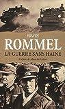 La guerre sans haine : Carnets par Rommel
