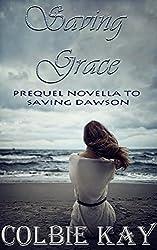 Saving Grace: Prequel Novella to Saving Dawson