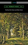 The Road Not Taken and Other Poems