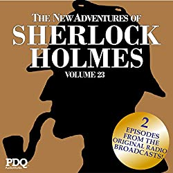 The New Adventures of Sherlock Holmes: The Golden Age of Old Time Radio Shows, Vol. 23