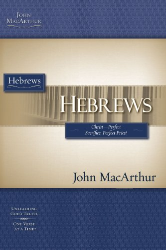 Hebrews: Christ-perfect Sacrifice, Perfect Priest (Macarthur Study Guide)