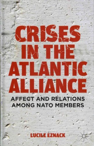 Crises In The Atlantic Alliance Affect And Relations Among Nato Members Crises In The Atlantic Alliance