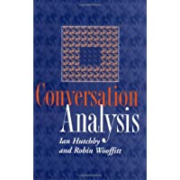 Conversation Analysis: Principles, Practices and Applications