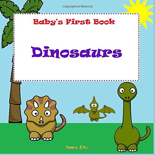 Dinosaurs (Baby's First Book)