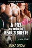 A Fox Between the Bear's Sheets (Wylde Bears Book 2)