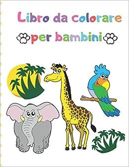 Visi Di Bambini Da Colorare.Libro Da Colorare Per Bambini Grande Regalo Per Ragazzi E Ragazze