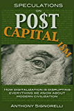 Speculations on Postcapitalism, 3rd Edition: How digitalization is disrupting everything we know about modern civilization