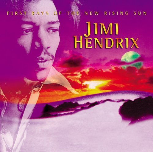 First Rays of New Rising Sun by Jimi Hendrix (Hendrix First Rays Of The New Rising Sun)