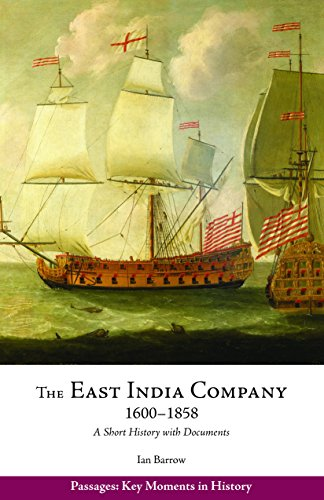 The East India Company, 1600–1858: A Short History with Documents (Passages: Key Moments in History)