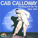 King of Hi-De-Ho 1934 - 1947 by Cab Calloway