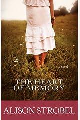 The Heart of Memory: A Novel Kindle Edition