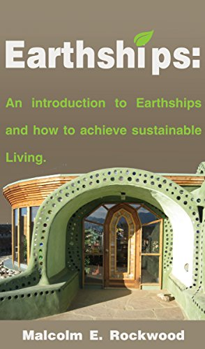 Earthships: An Introduction to Earthships and How to Achieve Sustainable Living by [Rockwood, Malcolm]