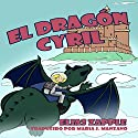 El Dragón Cyril Audiobook by Elias Zapple Narrated by Alfonso Sales, Laura Sales