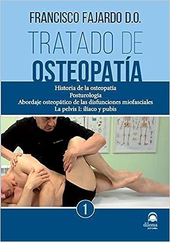 Tratado De Osteopatía. Tomo 1 por Francisco Fajardo Ruiz