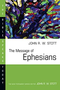 The Message of Ephesians (The Bible Speaks Today Series) by [Stott, John]