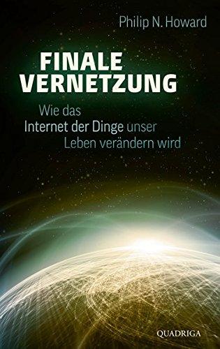 Finale Vernetzung: Wie das Internet der Dinge unser Leben verändern wird