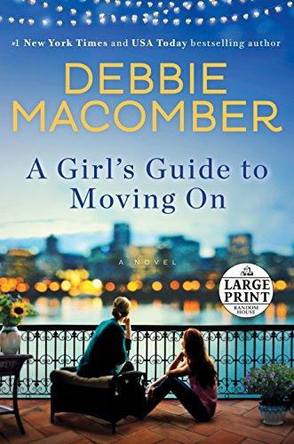 A Girl's Guide to Moving On: A Novel (Random House Large Print) [Debbie Macomber] (Tapa Blanda)