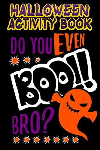 Halloween Activity Book Do You Even Boo!! Bro?: Halloween Book for Kids with Notebook to Draw and Write (Halloween Comp Books for Kids)