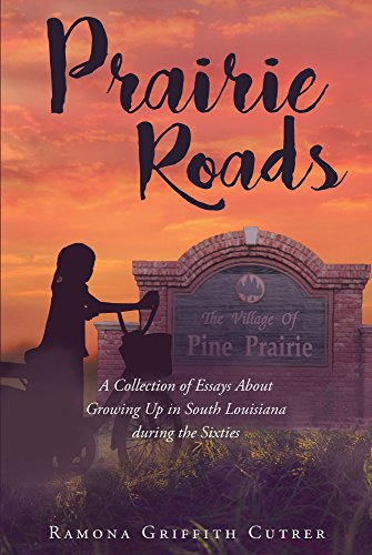 com prairie roads a collection of essays about growing up  prairie roads a collection of essays about growing up in south louisiana during the sixties