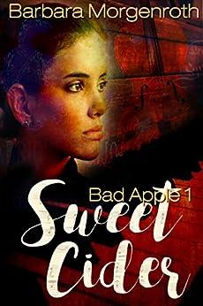 Bad Apple 1: Sweet Cider by [Morgenroth, Barbara]