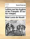 Lettres Sur les Anglois et les François et Sur les Voiages, Béat Louis De Muralt, 1170688845