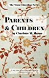 Parents and Children: Volume 2 (The Home Education Series)