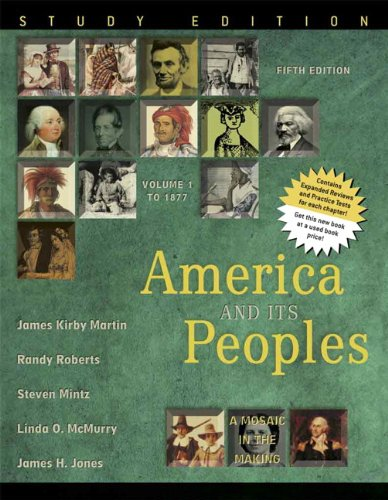 America and Its Peoples: A Mosaic in the Making, Volume 1, Study Edition (5th Edition)