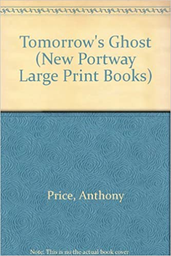 Tomorrow's Ghost (New Portway Large Print Books)