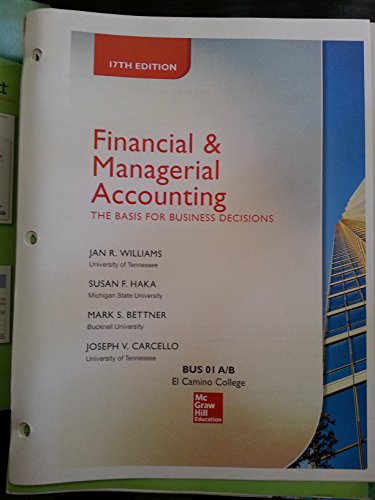 Financial and Managerial Accounting By Williams 17th Edition Loose-leaf El Camino College Edition