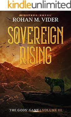 Sovereign Rising (The Gods' Game, Volume III): A LitRPG novel