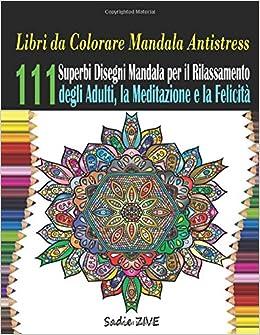 Libri Da Colorare Mandala Antistress Mandala Da Colorare Adulti