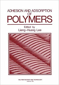 Book Adhesion and Adsorption of Polymers (Polymer Science and Technology Series)