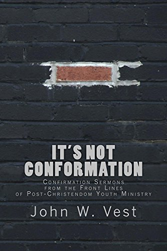 It's Not Conformation: Confirmation Sermons from the Front