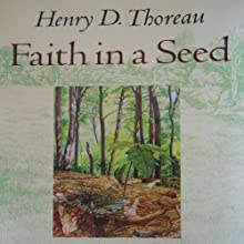 Faith in a Seed Audiobook by Henry David Thoreau Narrated by Philip Hoffman