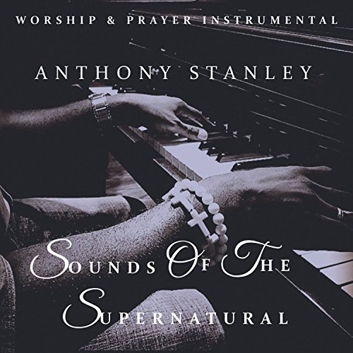Anthony Stanley - Sounds of The Supernatural 2018