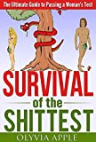 Survival of the Shittest: The Ultimate Guide to Passing a Woman's Test