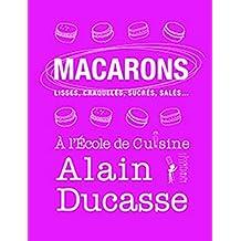 Macarons à l'Ecole de Cuisine Alain Ducasse (French Edition)