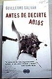 img - for Antes de decirte adi s book / textbook / text book