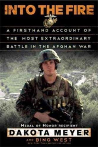 Into the Fire: A Firsthand Account of the Most Extraordinary Battle in the Afghan War by Random House