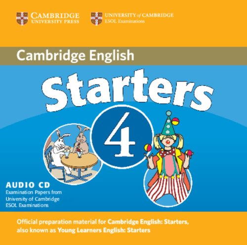 Cambridge Young Learners English Tests Starters 4 Audio CD: Examination Papers from the University of Cambridge ESOL Examinations by Cambridge University Press