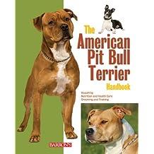 The American Pit Bull Terrier Handbook (Barron's Pet Handbooks)