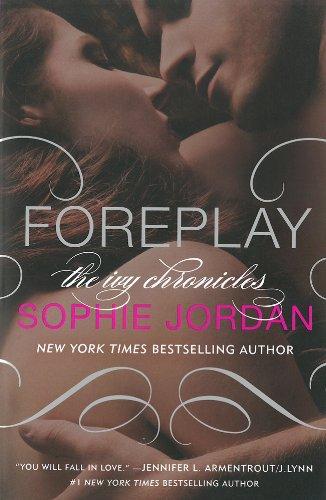 """""""Foreplay - The Ivy Chronicles"""" av Sophie Jordan"""