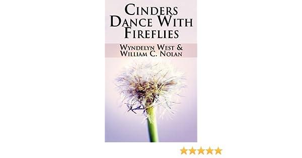 Amazon Com Cinders Dance With Fireflies 9781456043001 West