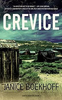 Crevice: Earth Hunters Series--Book One by [Boekhoff, Janice]